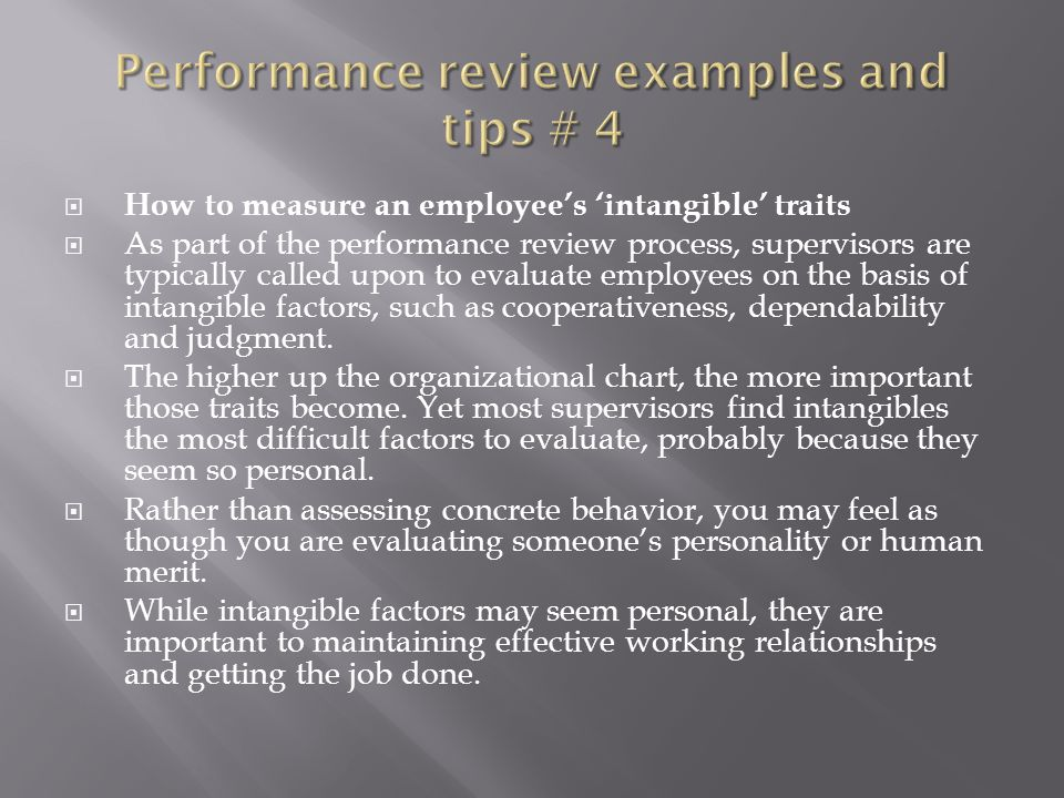  How to measure an employee's 'intangible' traits  As part of the performance review process, supervisors are typically called upon to evaluate empl
