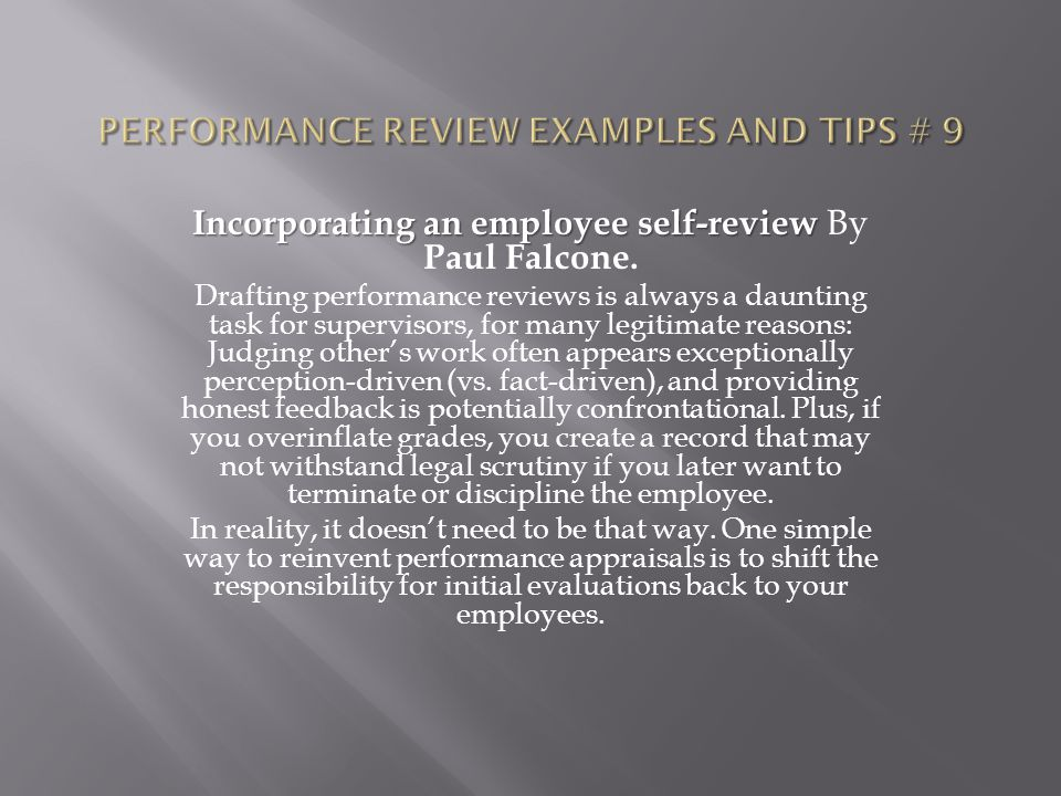 Incorporating an employee self-review Incorporating an employee self-review By Paul Falcone. Drafting performance reviews is always a daunting task fo