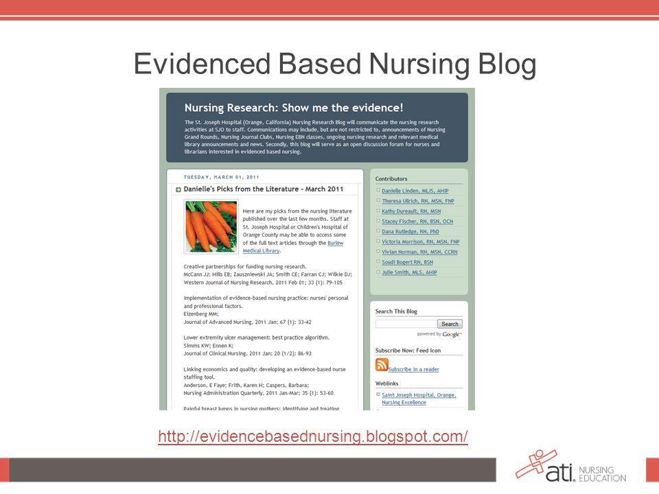 Evidenced Based Nursing Blog http://evidencebasednursing.blogspot.com/