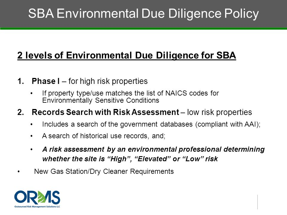 SBA Environmental Due Diligence Policy 2 levels of Environmental Due Diligence for SBA 1.