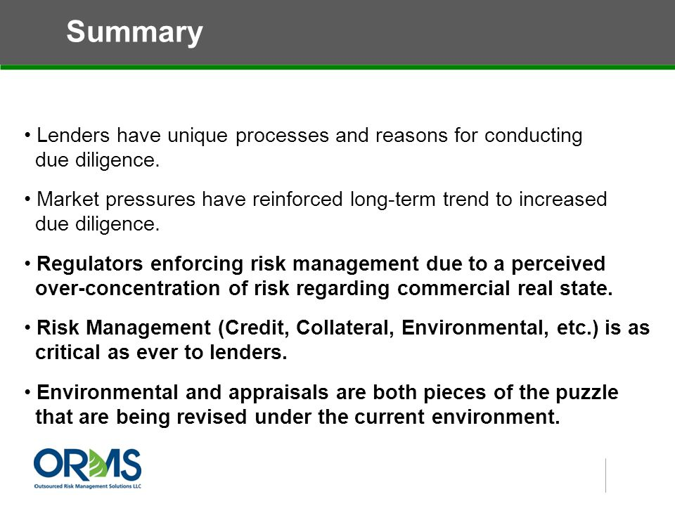 Summary Lenders have unique processes and reasons for conducting due diligence.