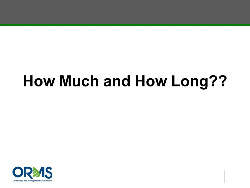 How Much and How Long??