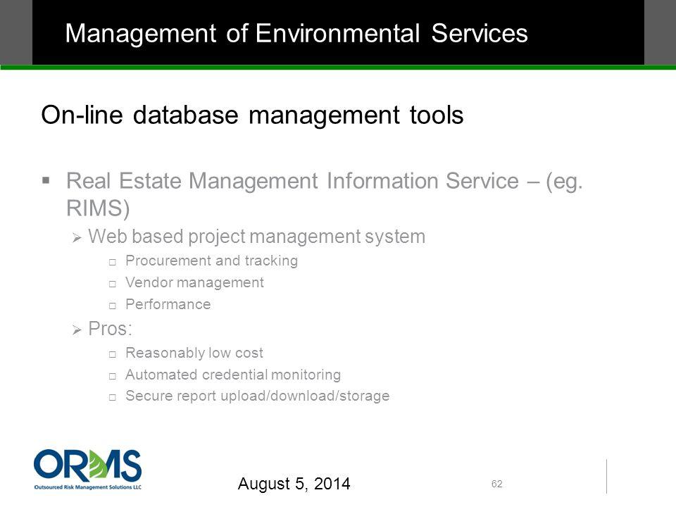 On-line database management tools  Real Estate Management Information Service – (eg.