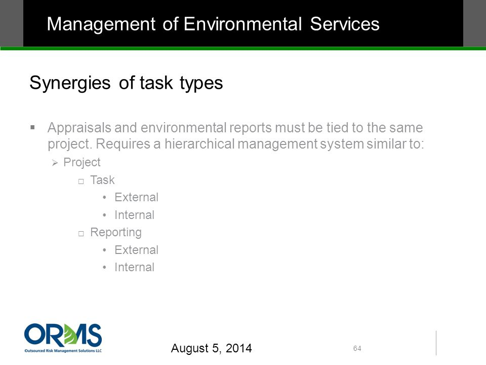 Synergies of task types  Appraisals and environmental reports must be tied to the same project.