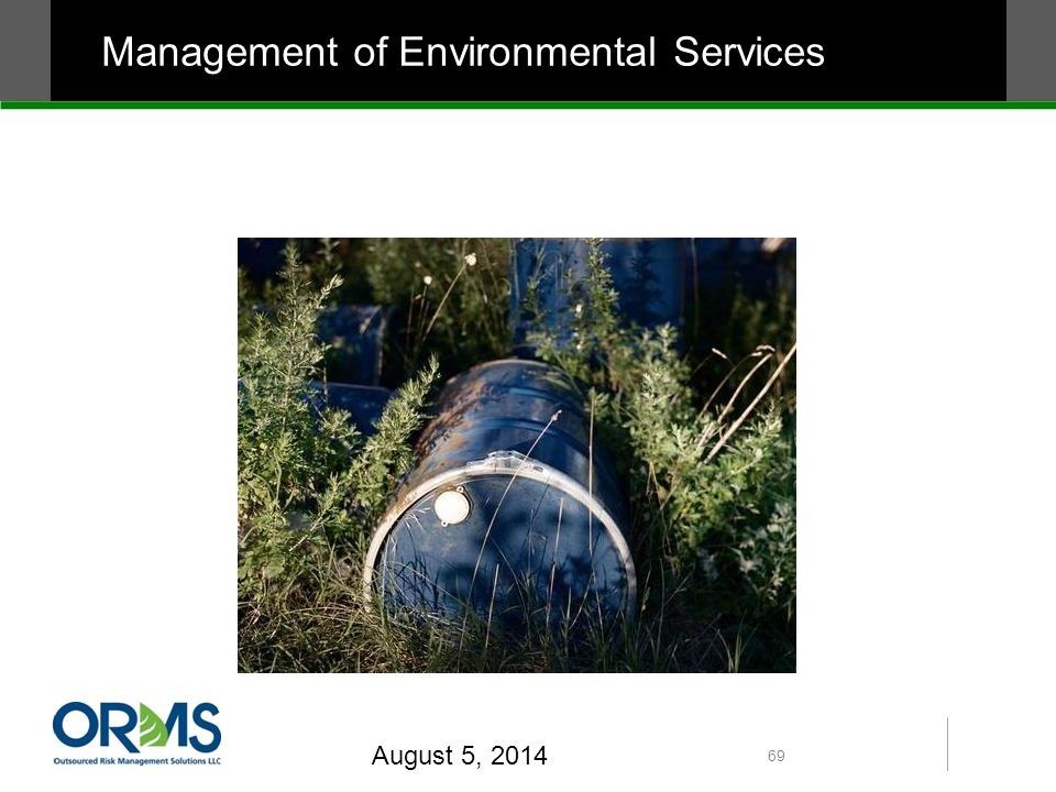 August 5, 2014 69 Management of Environmental Services