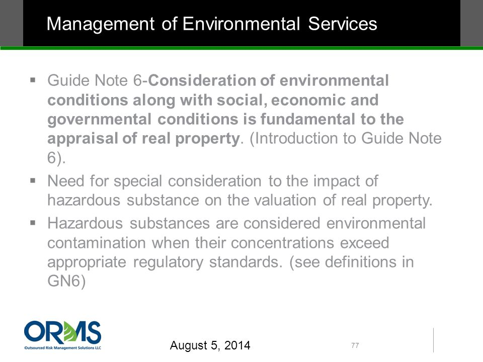  Guide Note 6-Consideration of environmental conditions along with social, economic and governmental conditions is fundamental to the appraisal of real property.