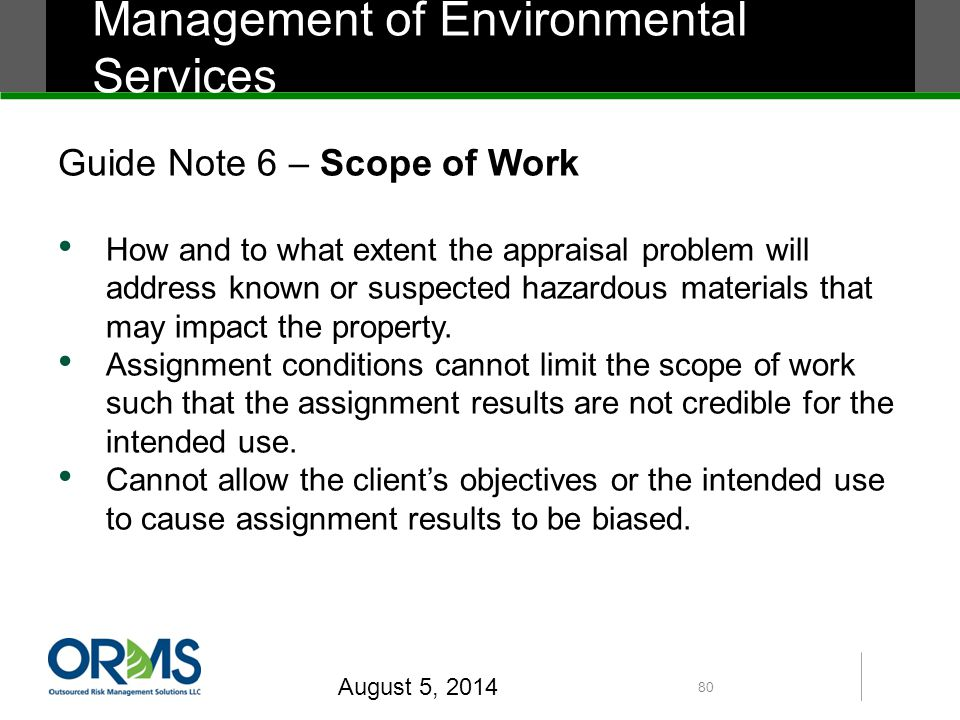 Guide Note 6 – Scope of Work How and to what extent the appraisal problem will address known or suspected hazardous materials that may impact the property.