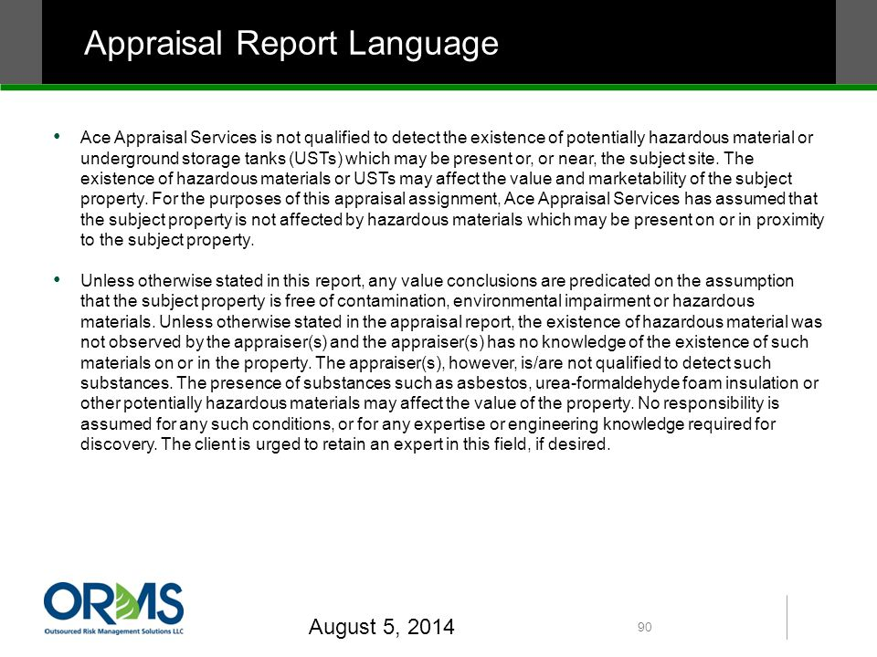Appraisal Report Language Ace Appraisal Services is not qualified to detect the existence of potentially hazardous material or underground storage tan