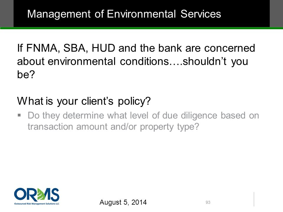 If FNMA, SBA, HUD and the bank are concerned about environmental conditions….shouldn't you be.