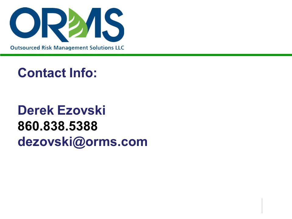 Contact Info: Derek Ezovski 860.838.5388 dezovski@orms.com