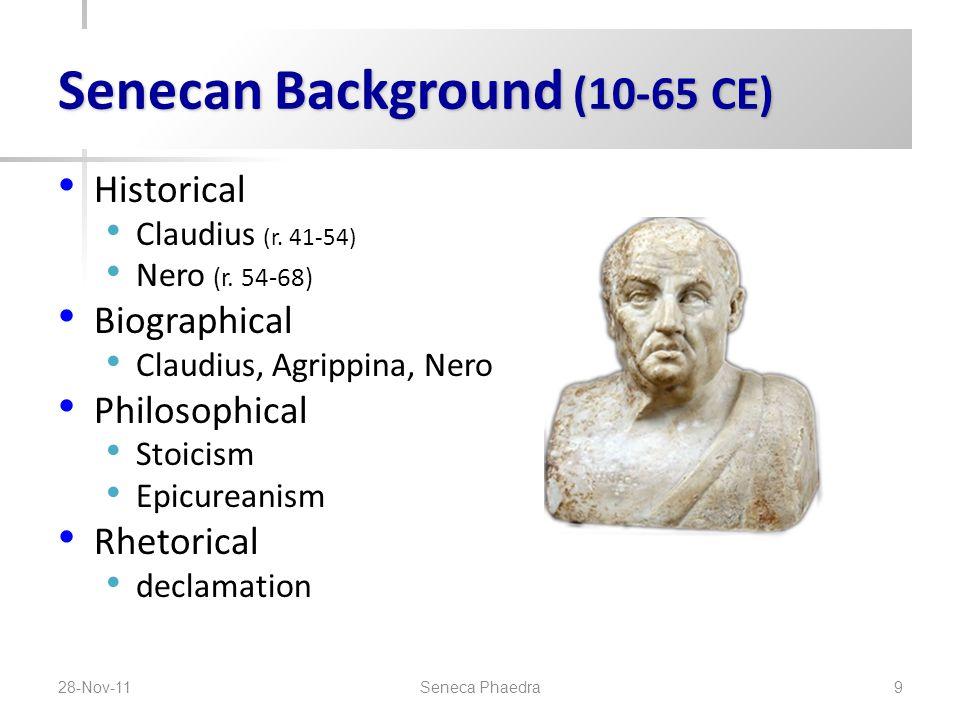 Senecan Background (10-65 CE) Historical Claudius (r.