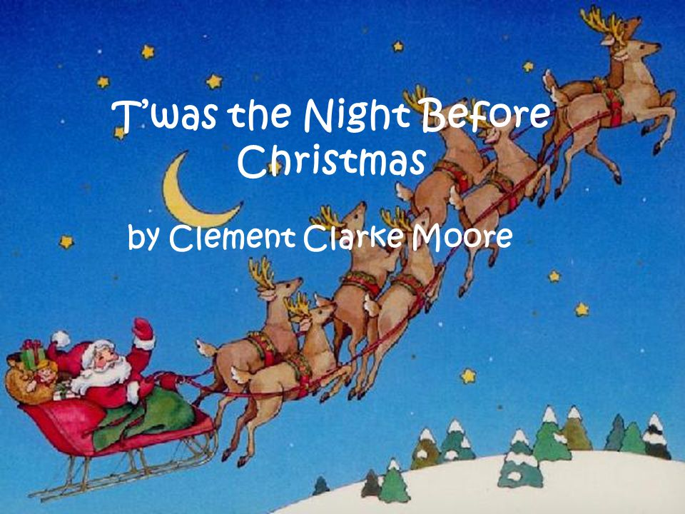T'was the Night Before Christmas by Clement Clarke Moore