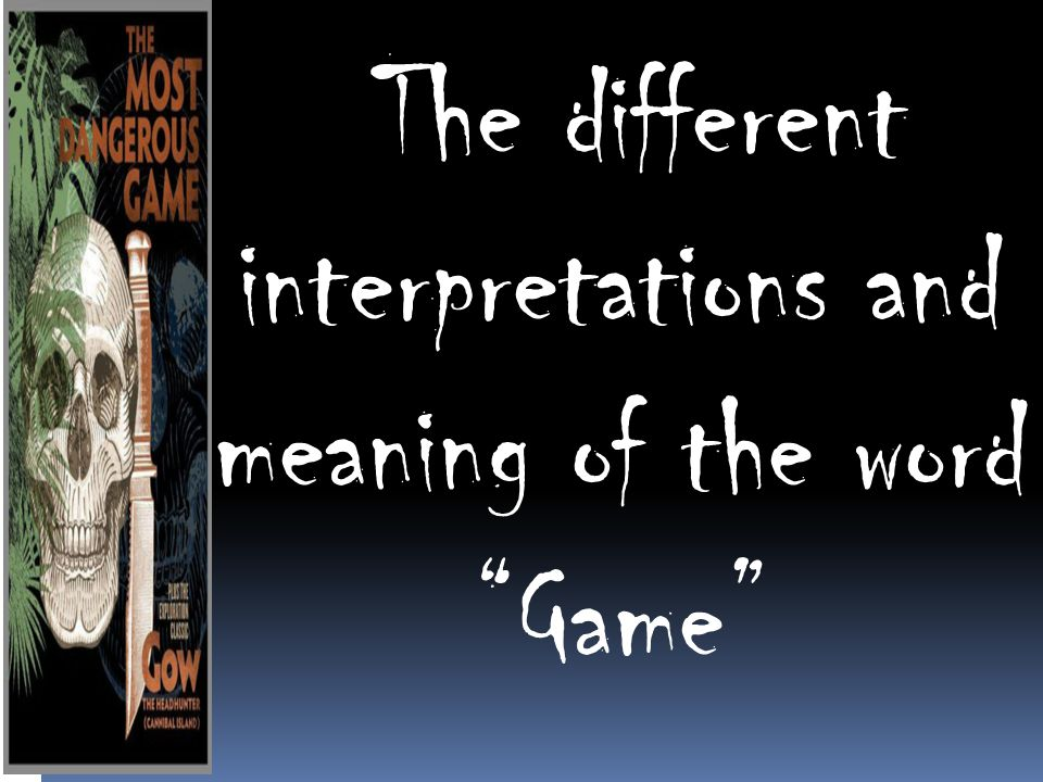 The different interpretations and meaning of the word Game