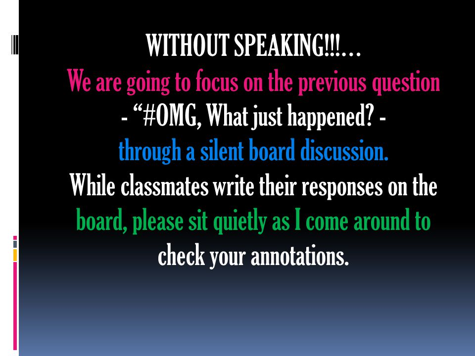 WITHOUT SPEAKING!!!… We are going to focus on the previous question - #OMG, What just happened.