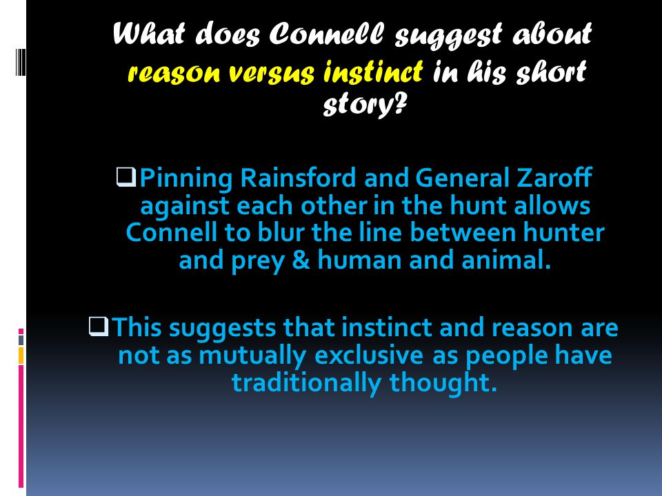 What does Connell suggest about reason versus instinct in his short story.