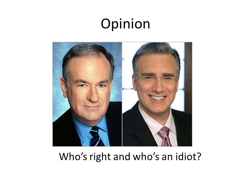 Opinion Who's right and who's an idiot