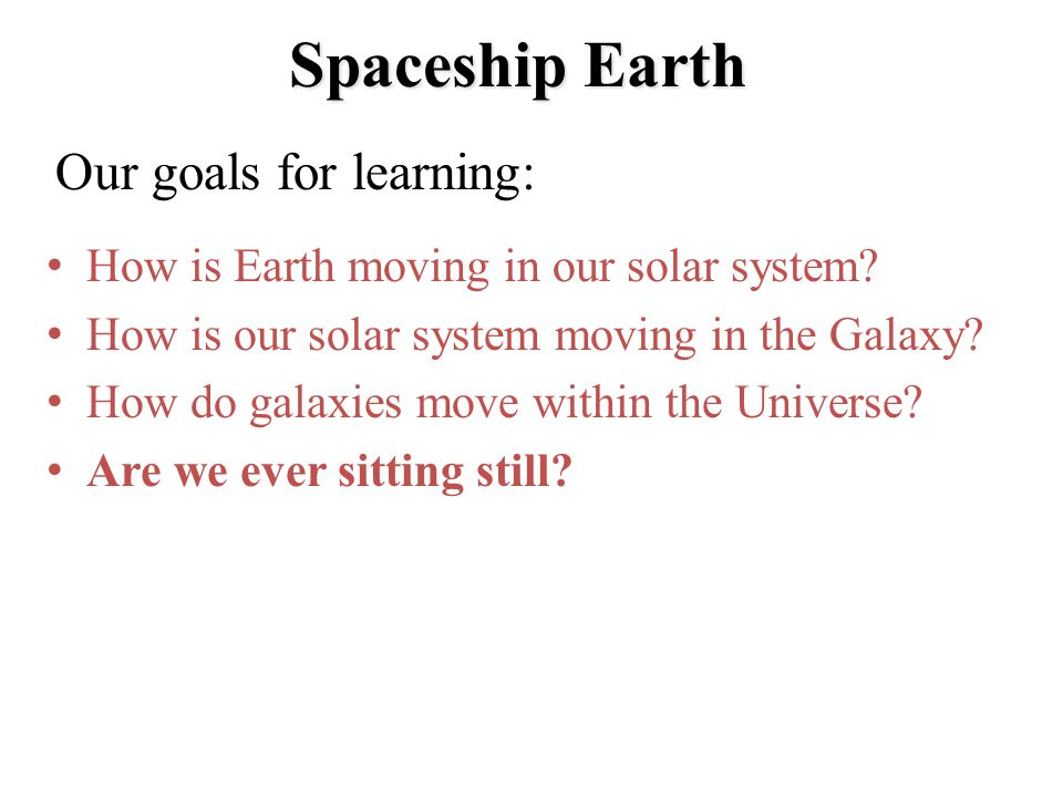 How is Earth moving in our solar system.