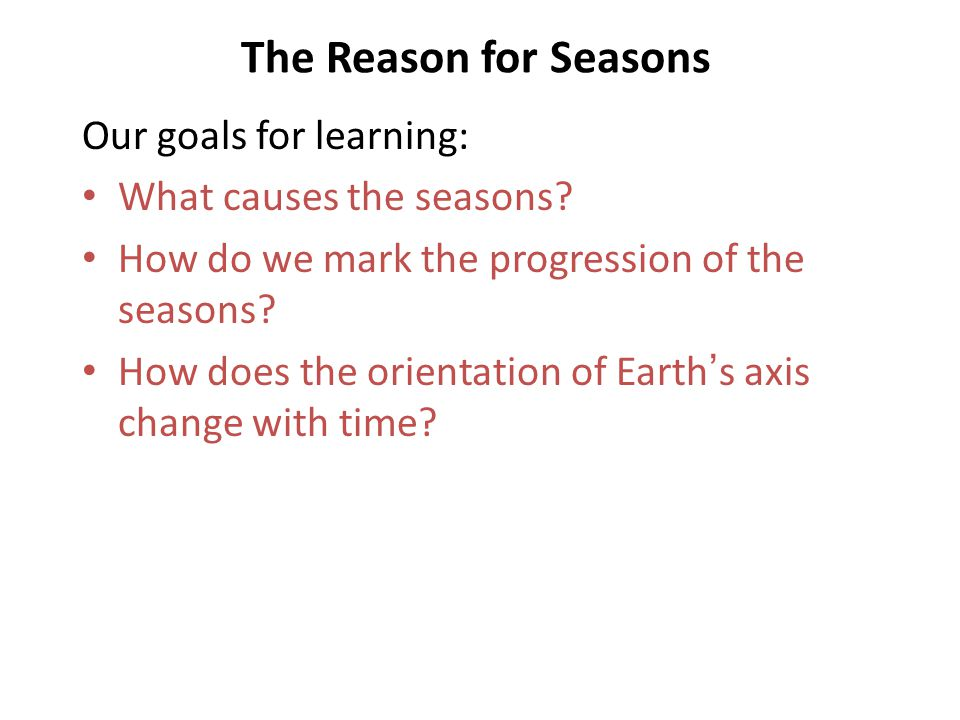 What causes the seasons? Seasons depend on how Earth ' s axis affects the directness of sunlight