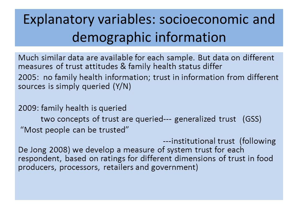 Explanatory variables: socioeconomic and demographic information Much similar data are available for each sample.
