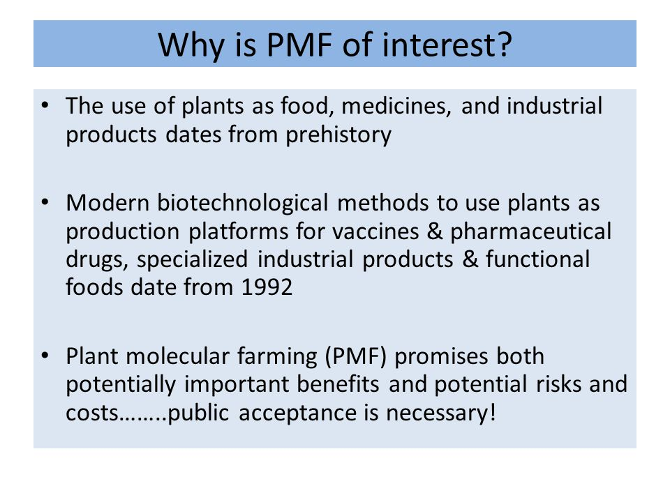 Why is PMF of interest.