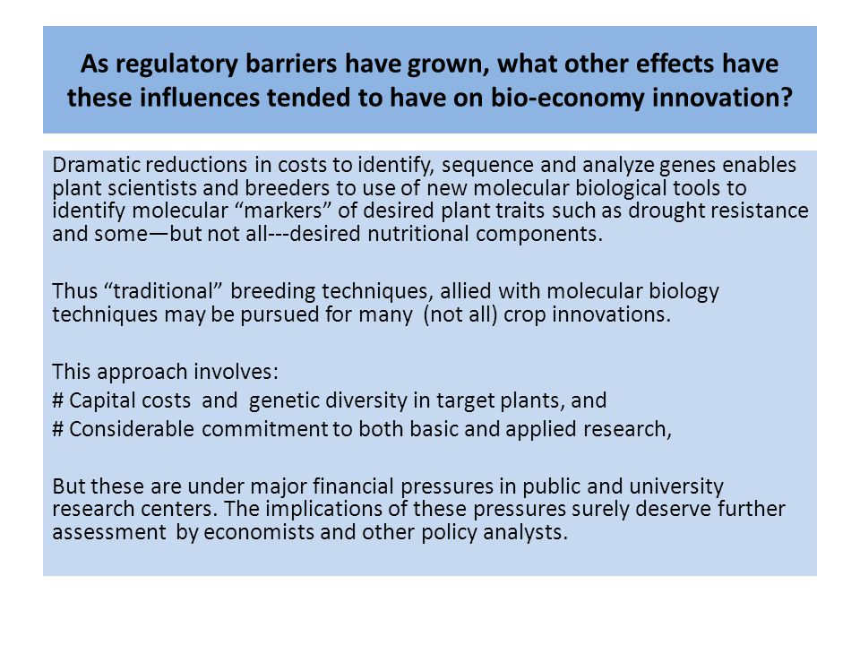 As regulatory barriers have grown, what other effects have these influences tended to have on bio-economy innovation.