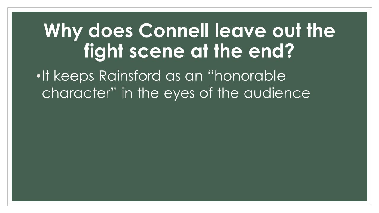 """Why does Connell leave out the fight scene at the end? It keeps Rainsford as an """"honorable character"""" in the eyes of the audience"""