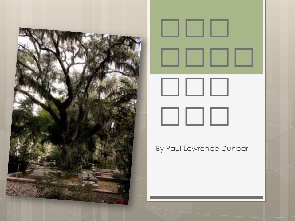 The Haun ted Oak By Paul Lawrence Dunbar