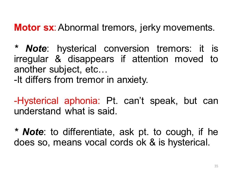 Motor sx: Abnormal tremors, jerky movements.