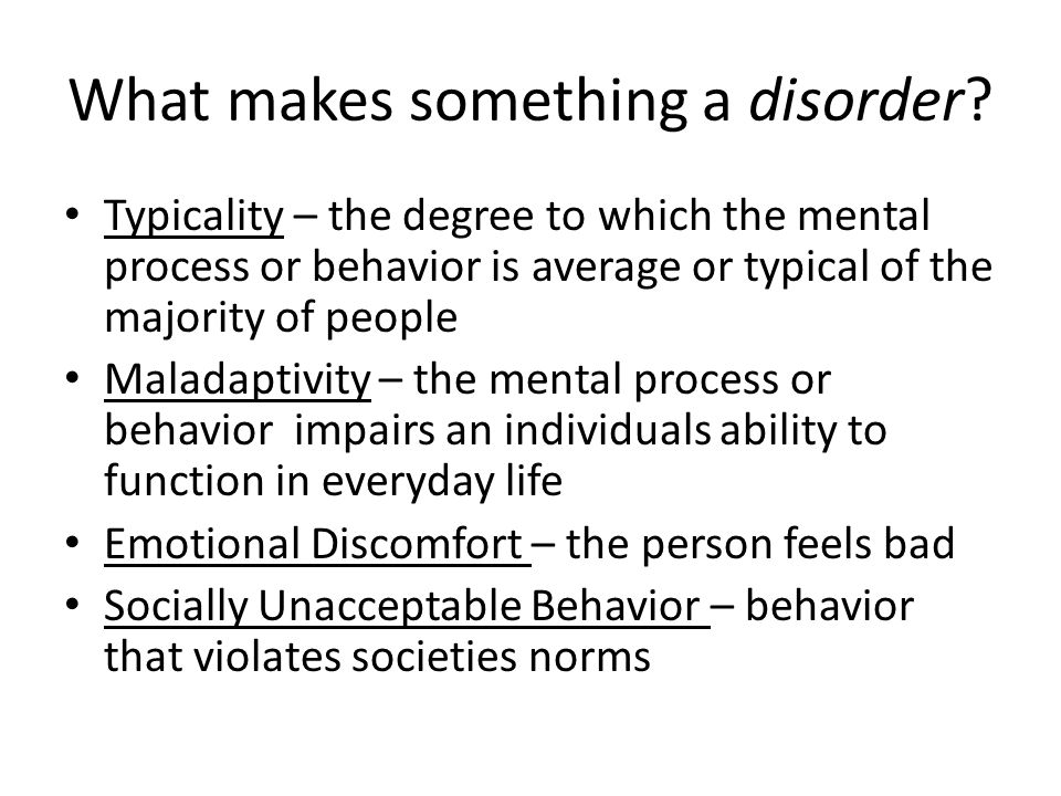 What makes something a disorder.
