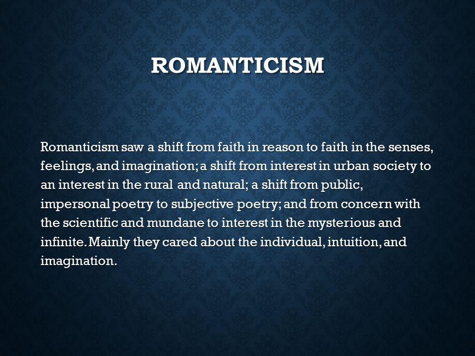 CHARACTERISTICS OF ROMANTICISM 1.