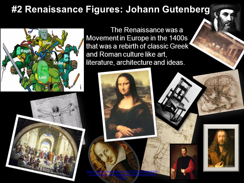 : The Renaissance was a Movement in Europe in the 1400s that was a rebirth of classic Greek and Roman culture like art, literature, architecture and ideas.