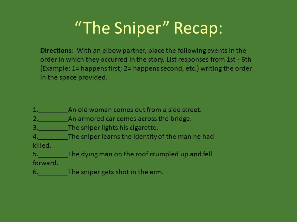 "Reflecting: ""The Sniper"" 1) Were you surprised by the ending of the story? Explain why or why not. I was/ was not surprised by the end of the story. F"