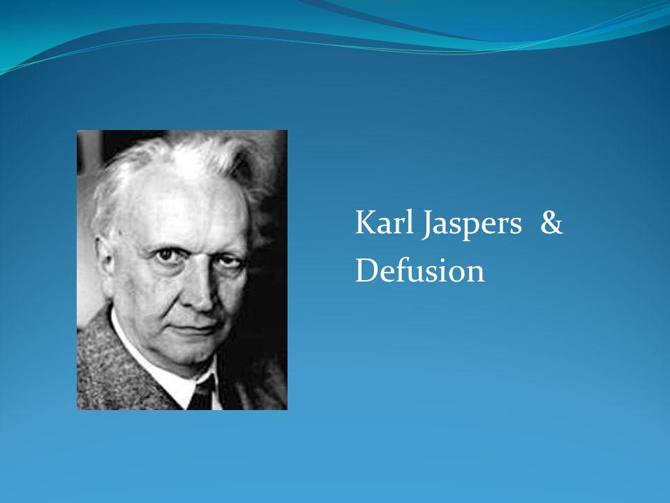 Karl Jaspers & Defusion