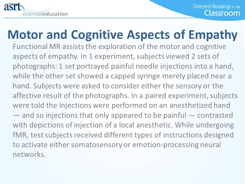 Motor and Cognitive Aspects of Empathy Functional MR assists the exploration of the motor and cognitive aspects of empathy.