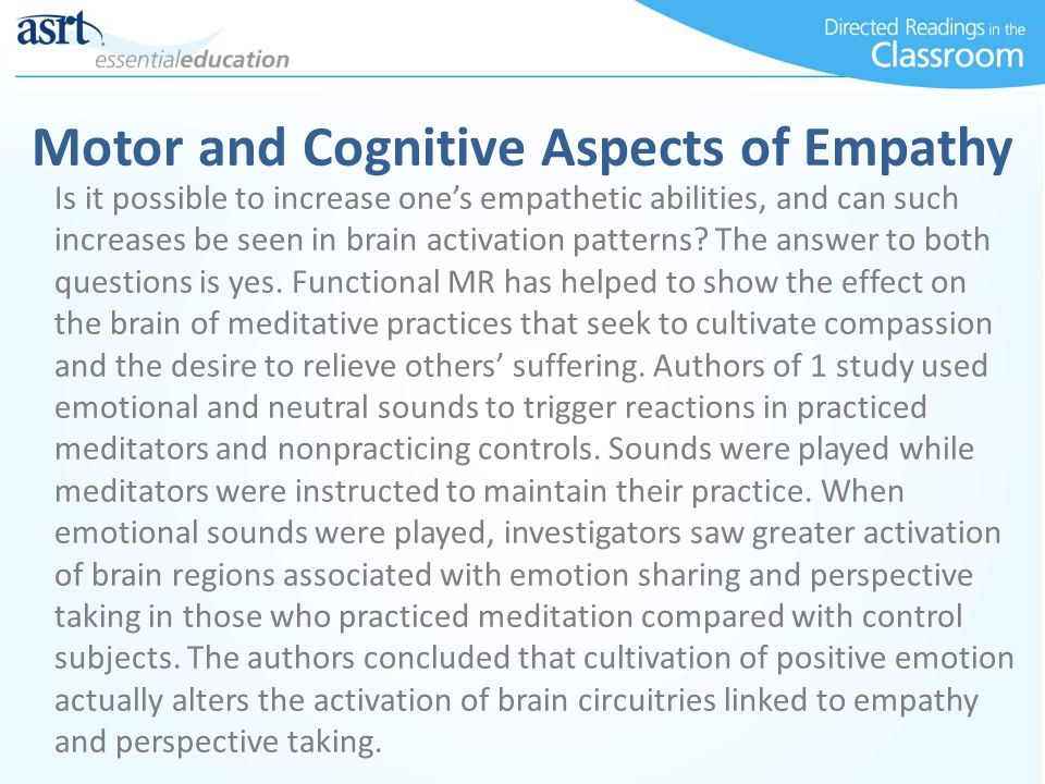 Motor and Cognitive Aspects of Empathy Is it possible to increase one's empathetic abilities, and can such increases be seen in brain activation patterns.