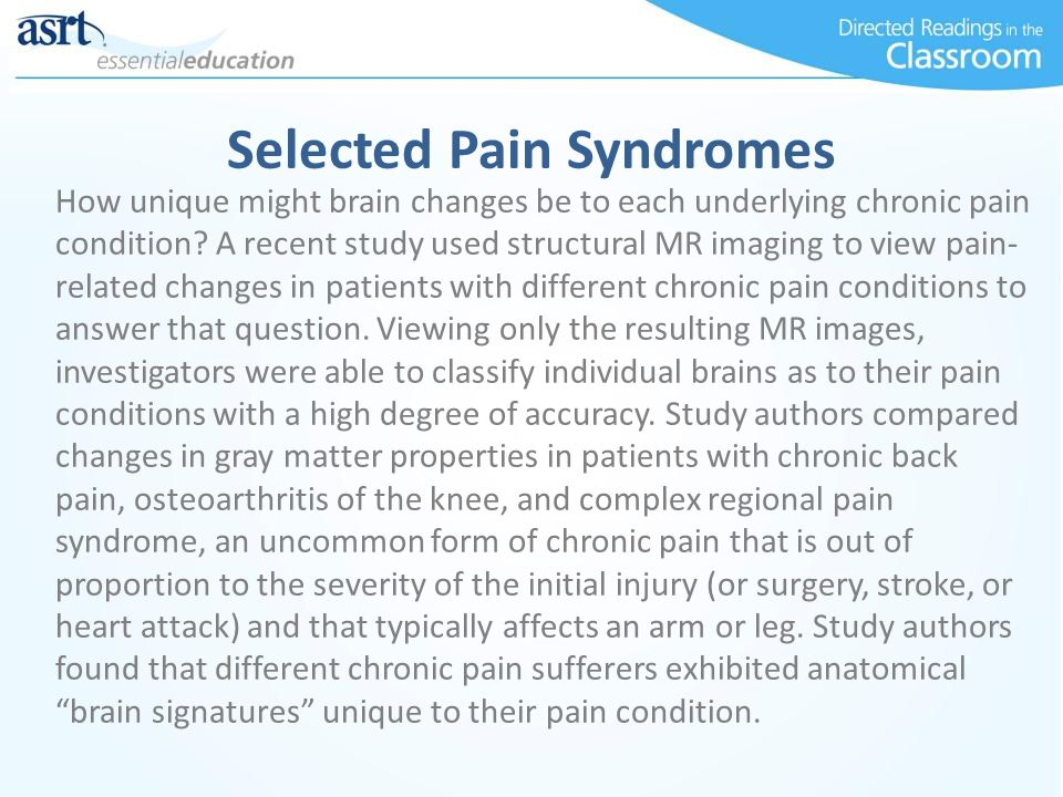 Selected Pain Syndromes How unique might brain changes be to each underlying chronic pain condition.