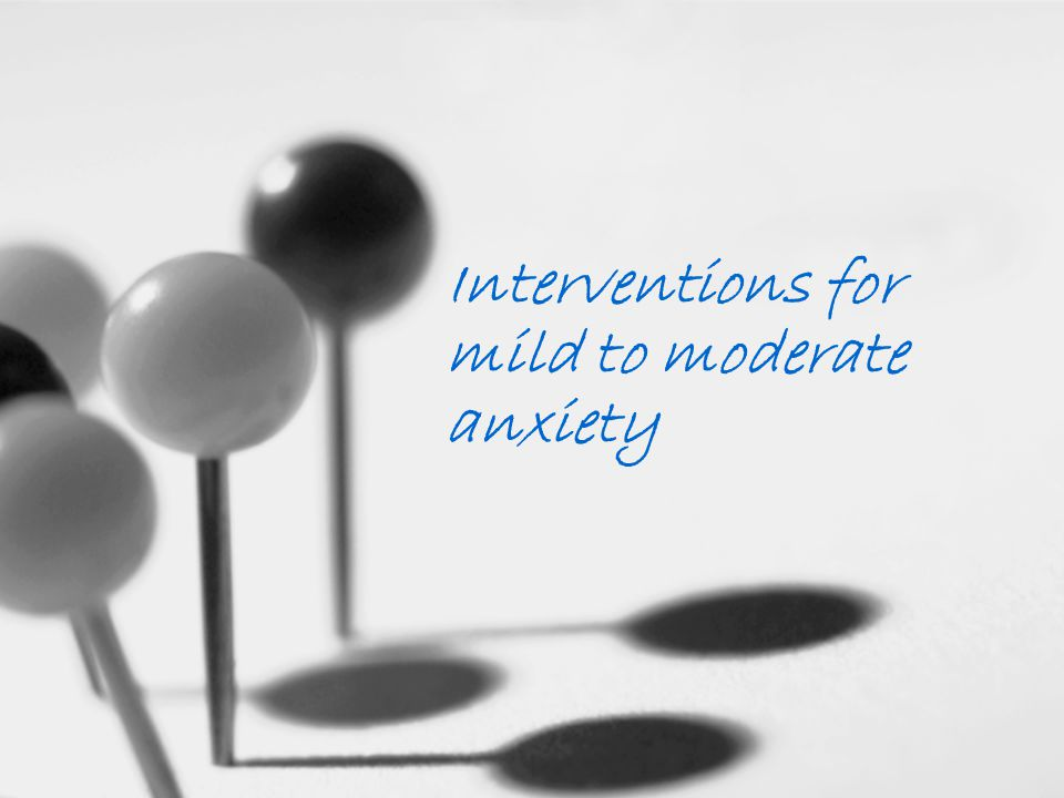 Interventions for mild to moderate anxiety