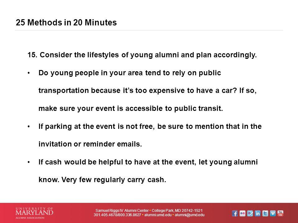 25 Methods in 20 Minutes Samuel Riggs IV Alumni Center  College Park, MD 20742-1521 301.405.4678/800.336.8627  alumni.umd.edu  alumni@umd.edu 15. C