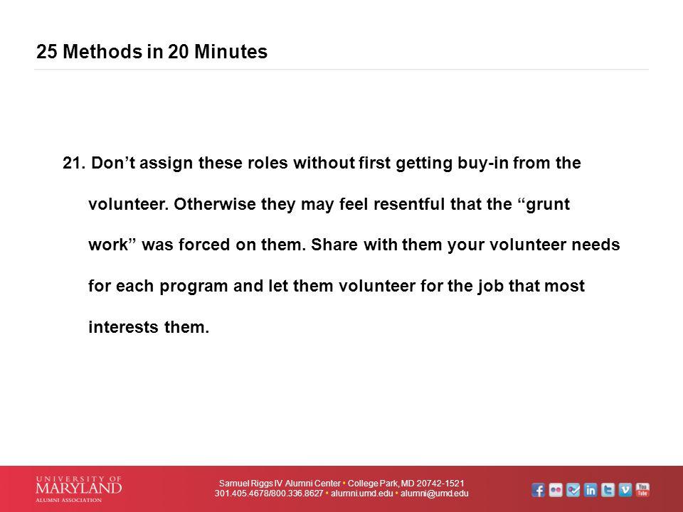25 Methods in 20 Minutes Samuel Riggs IV Alumni Center  College Park, MD 20742-1521 301.405.4678/800.336.8627  alumni.umd.edu  alumni@umd.edu 21. D