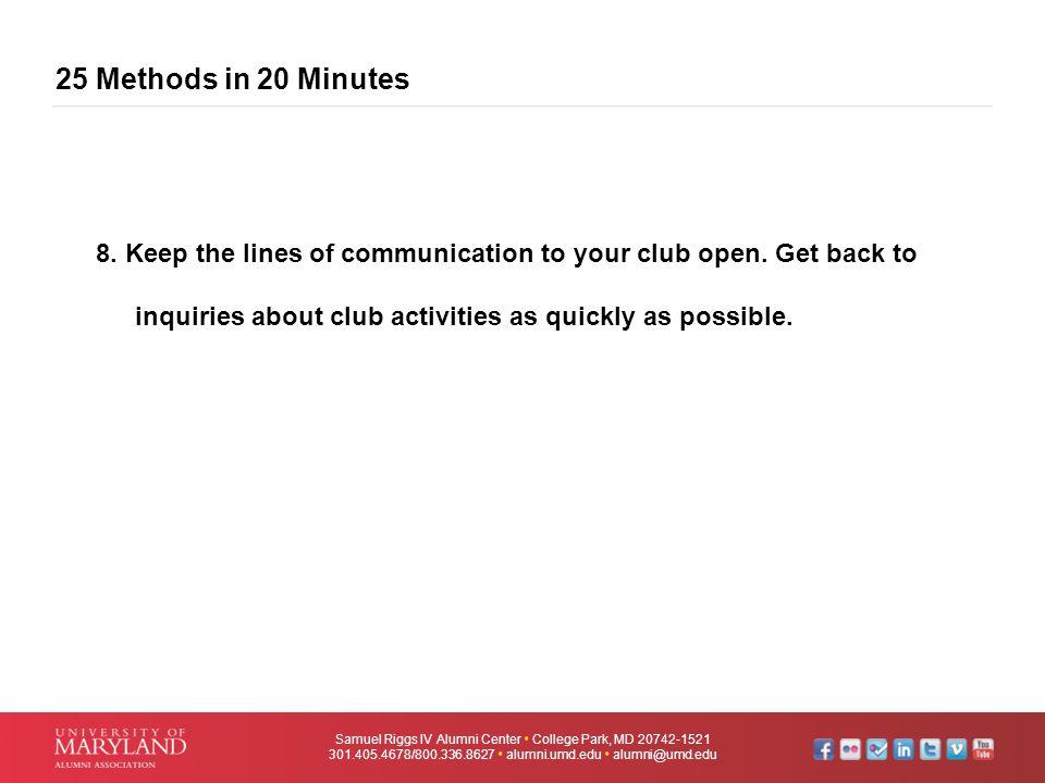 25 Methods in 20 Minutes Samuel Riggs IV Alumni Center  College Park, MD 20742-1521 301.405.4678/800.336.8627  alumni.umd.edu  alumni@umd.edu 8. Ke
