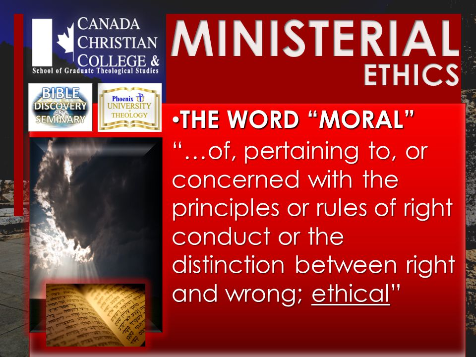 THE WORD MORAL THE WORD MORAL …of, pertaining to, or concerned with the principles or rules of right conduct or the distinction between right and wrong; ethical