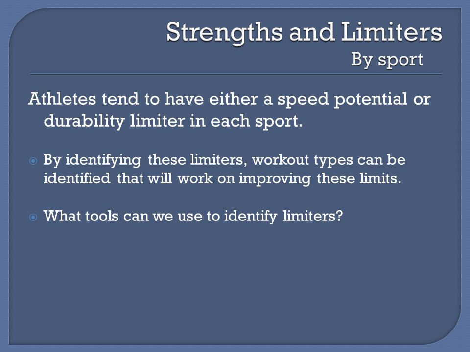 Athletes tend to have either a speed potential or durability limiter in each sport.
