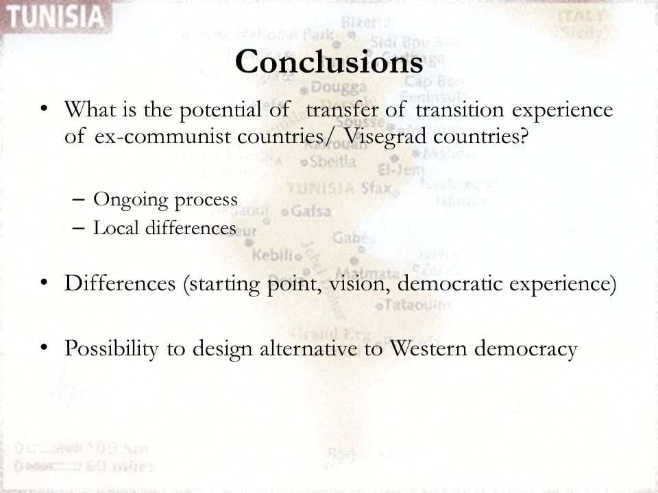Conclusions What is the potential of transfer of transition experience of ex-communist countries/ Visegrad countries? – Ongoing process – Local differ