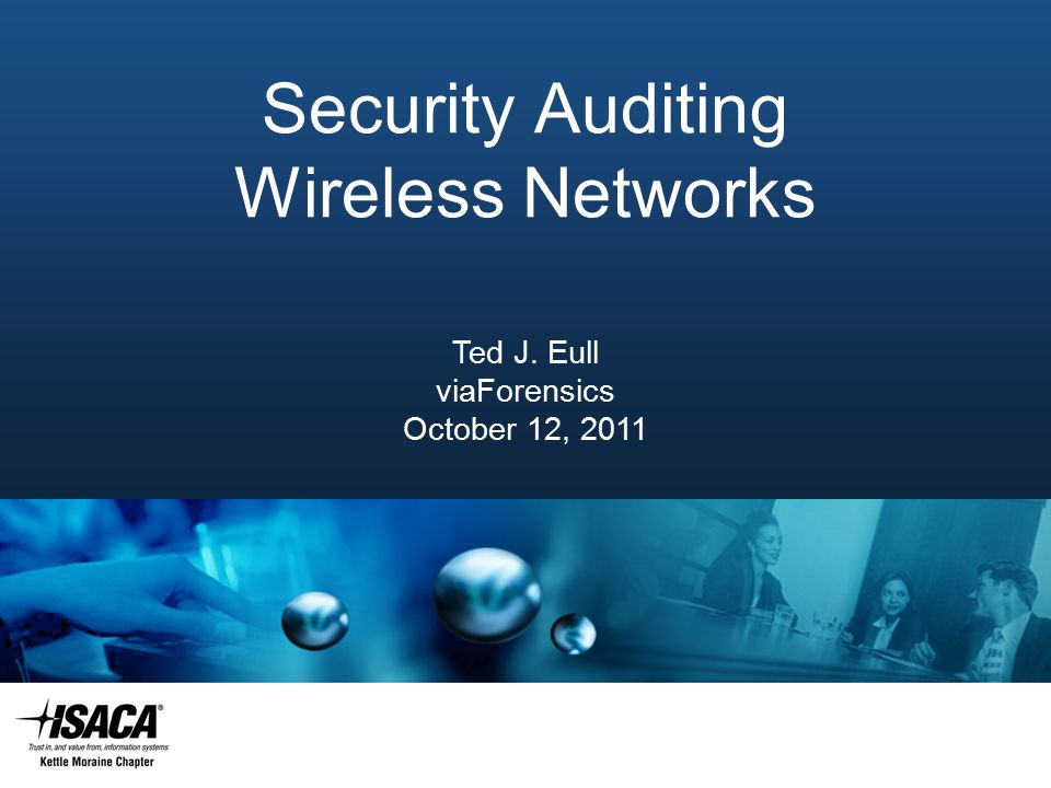 Slide Heading Security Auditing Wireless Networks Ted J. Eull viaForensics October 12, 2011