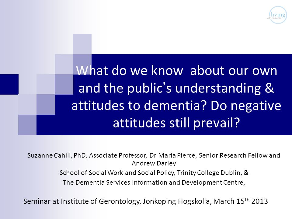 What do we know about our own and the public's understanding & attitudes to dementia.