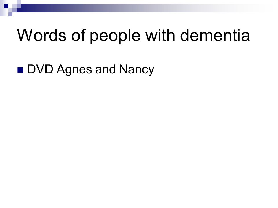 Words of people with dementia DVD Agnes and Nancy