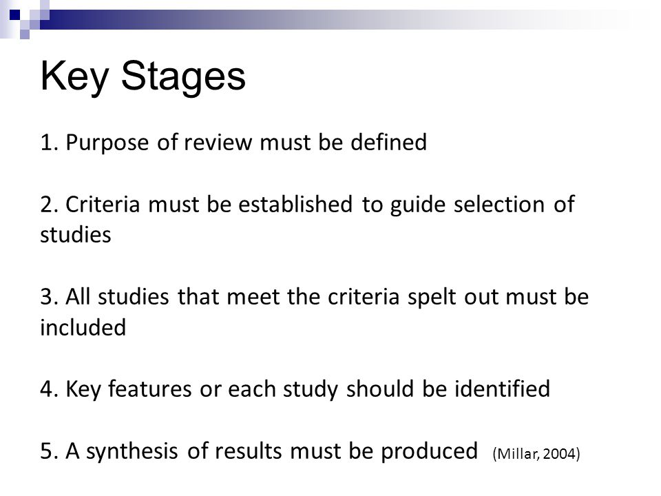 Key Stages 1. Purpose of review must be defined 2.