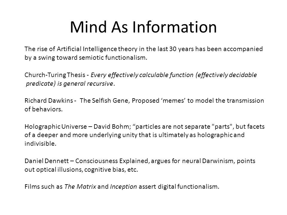 Mind As Information The rise of Artificial Intelligence theory in the last 30 years has been accompanied by a swing toward semiotic functionalism. Chu