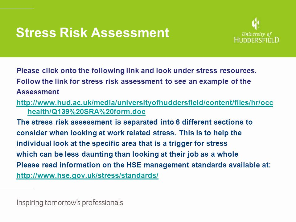 Stress Risk Assessment Please click onto the following link and look under stress resources. Follow the link for stress risk assessment to see an exam