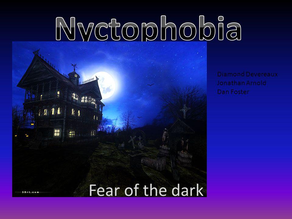 Fear of the dark Diamond Devereaux Jonathan Arnold Dan Foster